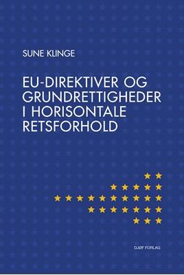 EU-direktiver og grundrettigheder i horisontale retsforhold af Sune Klinge 9788757447026