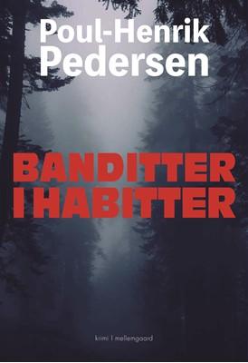 Banditter i habitter Poul-Henrik Pedersen 9788772373041