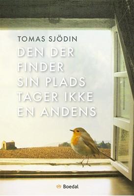 Den der finder sin plads tager ikke en andens Tomas Sjödin 9788793062337