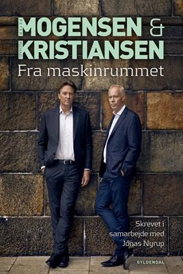 Mogensen og Kristiansen. Fra Maskinrummet Michael Kristiansen, Peter Mogensen, jonas nyrup 9788702282863