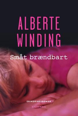 Småt brændbart Alberte Winding 9788702304039