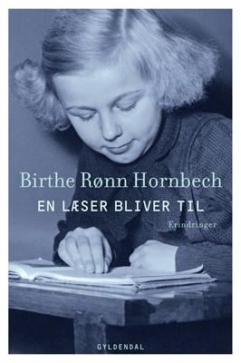 En læser bliver til Birthe Rønn Hornbech 9788702306828