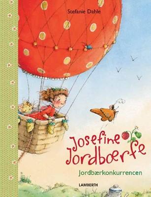 Josefine Jordbærfe - Jordbærkonkurrencen Stefanie Dahle 9788772246680