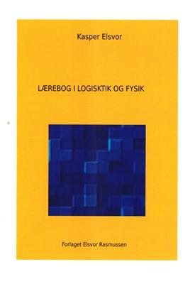 Lærebog i Logistik og Fysik Kasper Elsvor 9788797106167