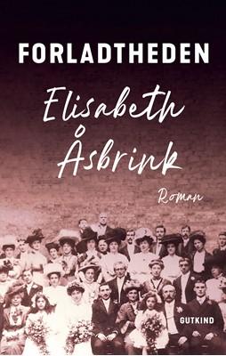 Forladtheden Elisabeth Åsbrink 9788743400578