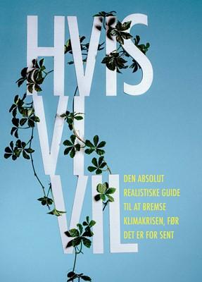 Hvis vi vil Thomas Hebsgaard, Rasmus Thirup Beck, Mads Nyvold 9788712063919