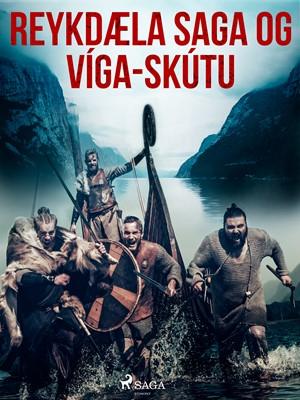 Reykdæla saga og Víga-Skútu Óþekktur 9788726225624