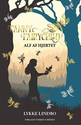 Fanny Fairychild - Alf af hjertet Lykke Lindbo 9788797088630