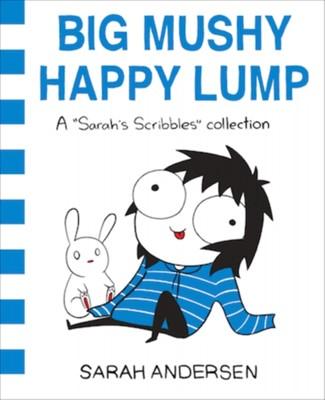 Big Mushy Happy Lump Sarah Andersen 9781449479619