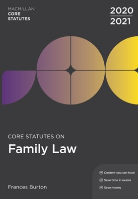 Core Statutes on Family Law 2020-21 Frances Burton 9781352010510