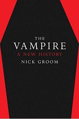 The Vampire Nick Groom 9780300254839