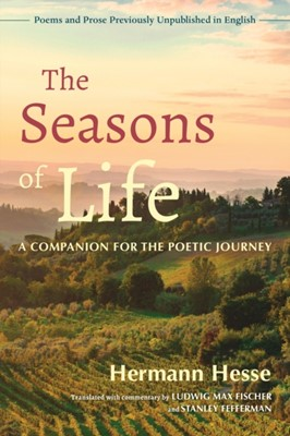 The Seasons of Life Max Fischer Ludwig, Hermann Hesse 9781623175061