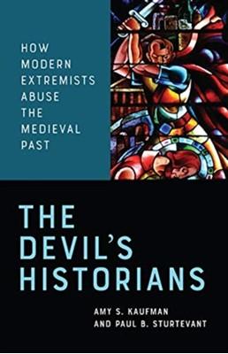 The Devil's Historians Paul Sturtevant, Amy Kaufman 9781487587840