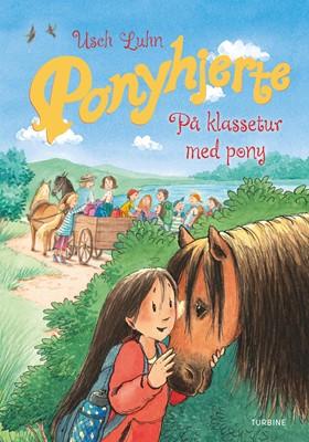 Ponyhjerte – På klassetur med pony Usch Luhn 9788740663556