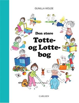 Den store Totte- og Lotte-bog Gunilla Wolde 9788711985380