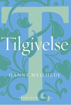 Tilgivelse Hanne Mejlhede 9788750055563