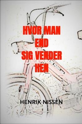 Hvor man end sig vender hen Henrik Nissen 9788740468250