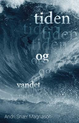 Tiden og vandet Andri Snær Magnason 9788772046419