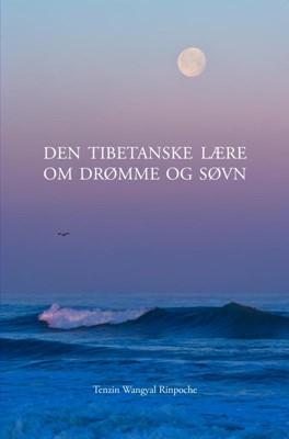 Den tibetanske Lære om Drømme og Søvn Tenzin Wangyal 9788740478891