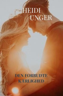 Den forbudte kærlighed Heidi Unger 9788740404845