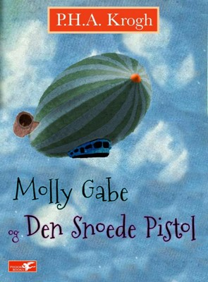 Molly Gabe og Den Snoede Pistol P.H.A. Krogh 9788799636129