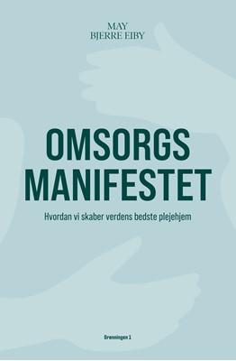 Omsorgsmanifestet May Bjerre Eiby 9788773390061