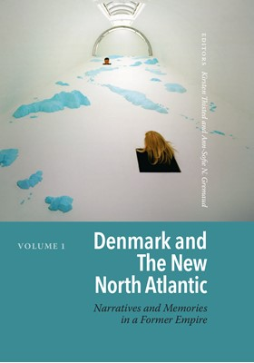 Denmark and The New North Atlantic Kirsten  Thisted, Ann-Sofie N. Gremaud 9788772193649