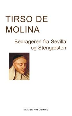 Bedrageren fra Sevilla og Stengæsten Tirso de Molina 9788792510389