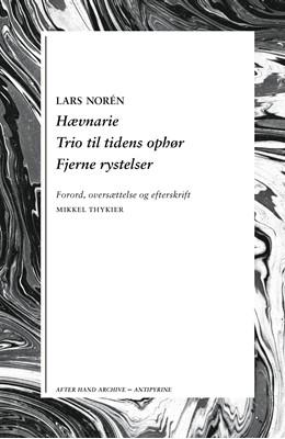 Hævnarie / Trio til tidens ophør / Fjerne rystelser Lars Norén 9788793694712