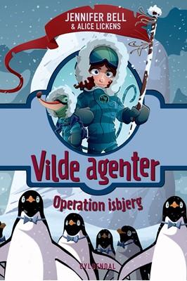 Vilde Agenter 2 - Operation isbjerg Jennifer Bell 9788702307849