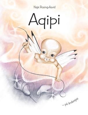 Aqipi – på ånderejse Naja Rosing-Asvid 9788793405912