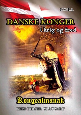 Danske Konger i krig og fred Keld Berger Graugart 9788771882018