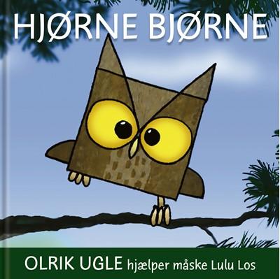 Hjørnebjørne; Olrik Ugle hjælper måske Lulu Los  9788793770430