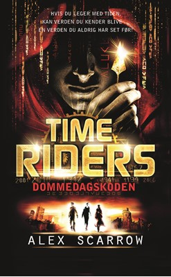 Time Riders 3 - Dommedagskoden Alex Scarrow 9788792900067