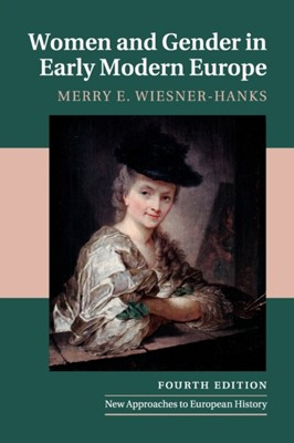 Women and Gender in Early Modern Europe Merry E. (University of Wisconsin Wiesner-Hanks 9781108739351