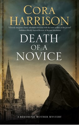 Death of a Novice Cora Harrison 9781847519061