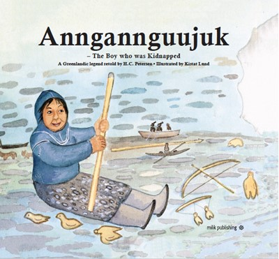 Aanngannguujuk – The Boy was Kidnapped H.C. Petersen 9788793941021