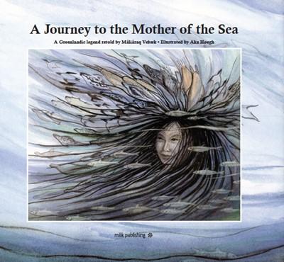 A Journey to The Mother of the Sea Mâliâraq Vebæk 9788793941038