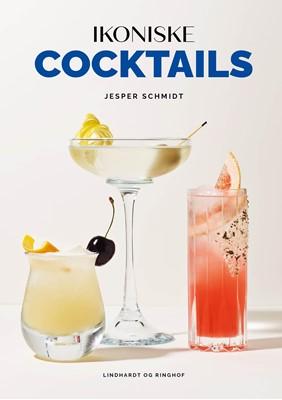 Ikoniske cocktails Jesper Schmidt 9788711988466
