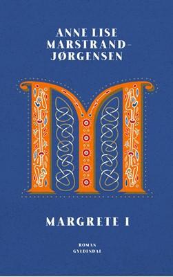 Margrete I Anne Lise Marstrand-Jørgensen 9788702295528