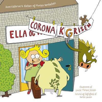 Ella og Corona-Grisen Morten Berthelsen, Anne Kathrine B. Nielsen 9788797105627