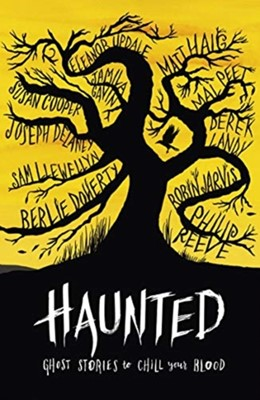 Haunted Susan Cooper, Robin Jarvis, Joseph Delaney, Sam Llewellyn, Philip Reeve, Berlie Doherty, Mal Peet, Matt Haig, Derek Landy, Jamila Gavin 9781783449866