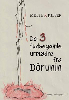 De tre tudsegamle urmødre fra Dörunin Mette Xenia Kiefer 9788772373287