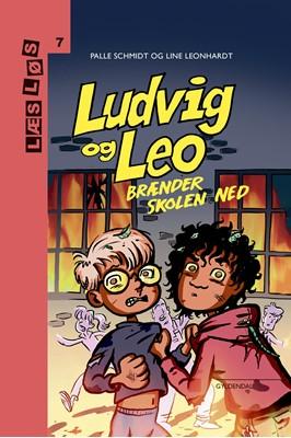 Ludvig og Leo brænder skolen ned Palle Schmidt, Line Leonhardt 9788762523067