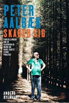 PETER AALBÆK SKABER SIG Anders Ryehauge 9788793982000