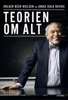 Teorien om alt Jonas Kuld Rathje, Holger Bech Nielsen 9788702212280
