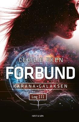 Karanagalaksen Log III. Forbund Cecilie Eken 9788702308310