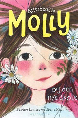 Allerbedste Molly 1 - Allerbedste Molly og den nye skole Sabine Lemire 9788702312423