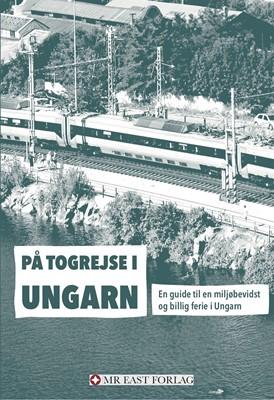 På togrejse i Ungarn Ota  Tiefenböck 9788797218143
