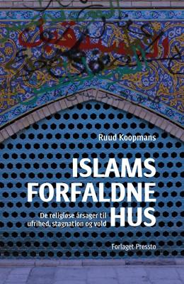 Islams forfaldne hus Ruud Koopmans 9788793716445